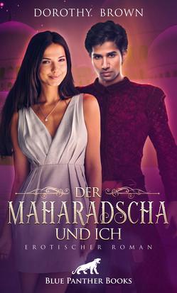 Der Maharadscha und ich | Erotischer Roman von Brown,  Dorothy