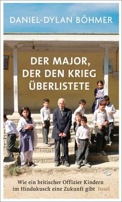 Der Major, der den Krieg überlistete von Böhmer,  Daniel-Dylan