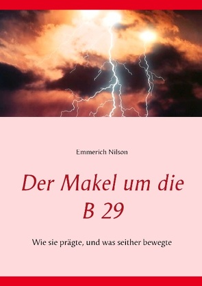 Der Makel um die B 29 von Nilson,  Emmerich