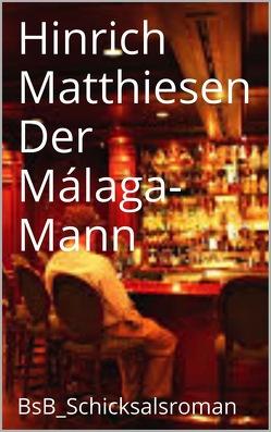 Der Málaga-Mann von Loessl,  Svendine von, Matthiesen,  Hinrich