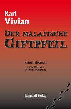 Der malaiische Giftpfeil von Branscheidt,  Matthias, Vivian,  Karl