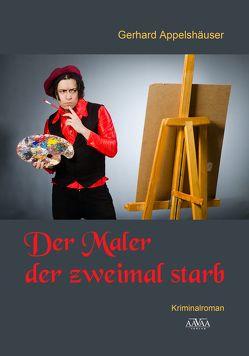 Der Maler der zweimal starb von Appelshäuser,  Gerhard