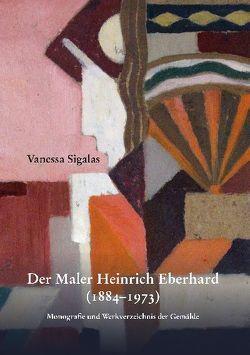 Der Maler Heinrich Eberhard (1884-1973) von Sigalas,  Vanessa