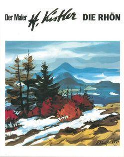 Der Maler Heinz Kistler – Die Rhön von Kistler,  Heinz, Wiener,  Ludwig