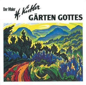 Der Maler Heinz Kistler – Gärten Gottes von Kuhn,  Josef