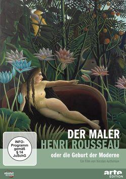 Der Maler Henri Rousseau oder die Geburt der Moderne von Autheman,  Nicolas