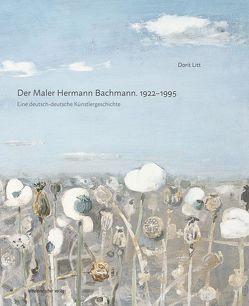Der Maler Hermann Bachmann. 1922–1995 von Litt,  Dorit