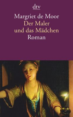 Der Maler und das Mädchen von Beuningen,  Helga van, Moor,  Margriet de