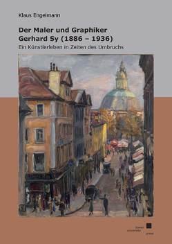 Der Maler und Graphiker Gerhard Sy (1886 – 1936) von Engelmann,  Klaus