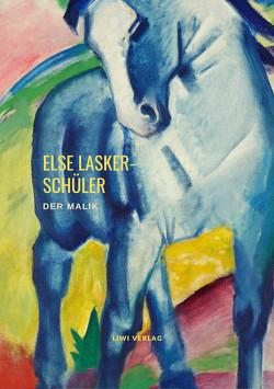 Der Malik von Lasker-Schüler,  Else