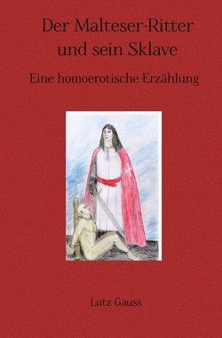 Der Malteser-Ritter und sein Sklave von Gauss,  Lutz