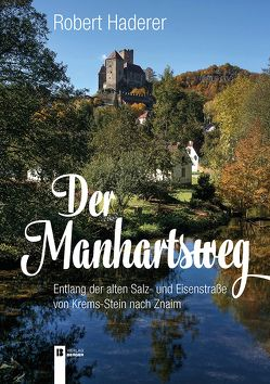 Der Manhartsweg von Haderer,  Robert