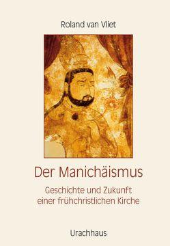 Der Manichäismus von Vliet,  Roland van