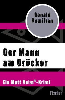 Der Mann am Drücker von Hamilton,  Donald, Schmitz,  Rolf