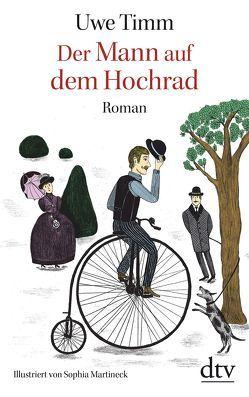 Der Mann auf dem Hochrad von Martineck,  Sophia, Timm,  Uwe