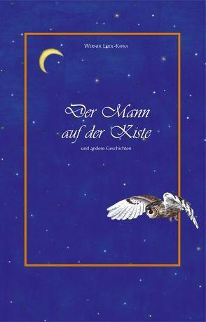 Der Mann auf der Kiste von Kafka,  Lieselotte, Kafka,  Werner