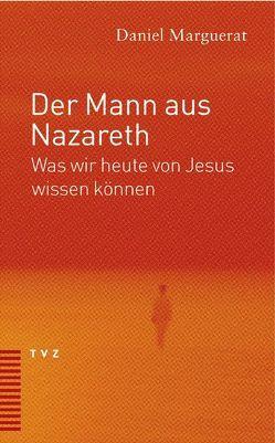Der Mann aus Nazareth von Marguerat,  Daniel