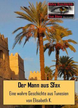 Der Mann aus Sfax von K.,  Elisabeth