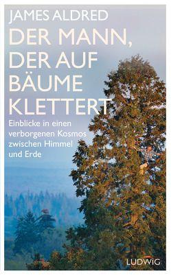 Der Mann, der auf Bäume klettert von Aldred,  James, Gressmann,  Andreas, Lohmann,  Sabine