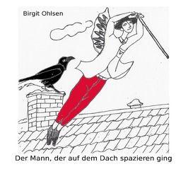 Der Mann, der auf dem Dach spazieren ging von Borchers,  Claudia, Ohlsen,  Birgit