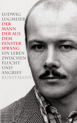 Der Mann, der aus dem Fenster sprang von Lugmeier,  Ludwig