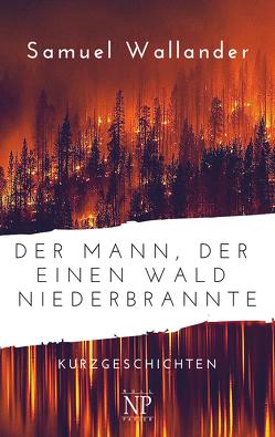 Der Mann, der einen Wald niederbrannte von Wallander,  Samuel