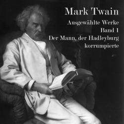 Der Mann, der Hadleyburg korrumpierte von Gabor,  Karlheinz, Twain,  Mark