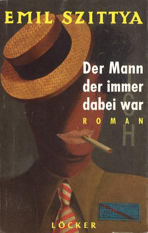 Der Mann der immer dabei war von Haase,  Sabine, Lamping,  Manfred, Szittya,  Emil
