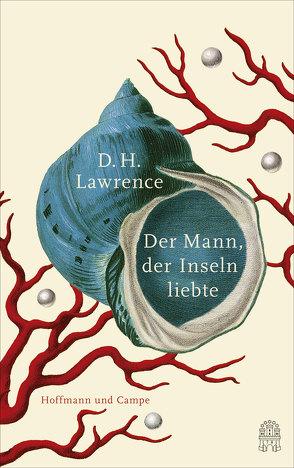 Der Mann, der Inseln liebte von Lawrence,  David Herbert