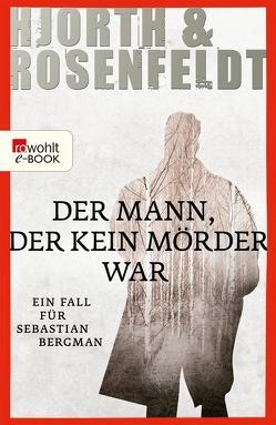 Der Mann, der kein Mörder war von Allenstein,  Ursel, Hjorth,  Michael, Rosenfeldt,  Hans