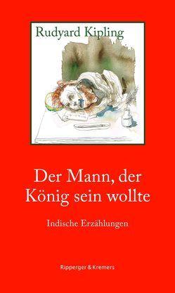 Der Mann, der König sein wollte von Gemmel,  Mirko, Kipling,  Rudyard, Meyrink,  Gustav, Neuhaus,  Volker, Osterburg,  Antje