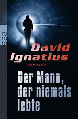 Der Mann, der niemals lebte von Handels,  Tanja, Ignatius,  David, Merk,  Thomas A.