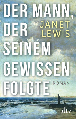 Der Mann, der seinem Gewissen folgte von Höbel,  Susanne, Lewis,  Janet, Moritz,  Rainer