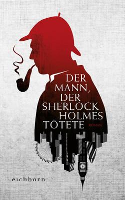 Der Mann, der Sherlock Holmes tötete von Moore,  Graham, Riesselmann,  Kirsten