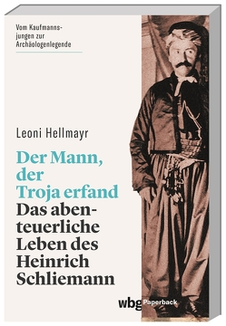 Der Mann, der Troja erfand von Hellmayr,  Leoni