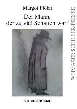 Der Mann, der zu viel Schatten warf von Plöhn,  Margot