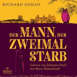 Der Mann, der zweimal starb (Die Mordclub-Serie 2) von Osman,  Richard, Roth,  Sabine, Steck,  Johannes