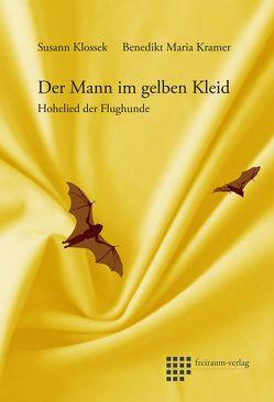 Der Mann im gelben Kleid von Klossek,  Susann, Kramer,  Benedikt Maria