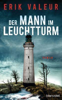 Der Mann im Leuchtturm von Doerries,  Maike, Frauenlob,  Günther, Valeur,  Erik