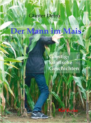 Der Mann im Mais von Detro,  Günter