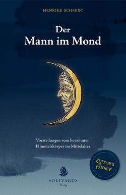 Der Mann im Mond. von Schmidt,  Henrike