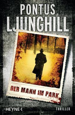 Der Mann im Park von Hildebrandt,  Christel, Ljunghill,  Pontus