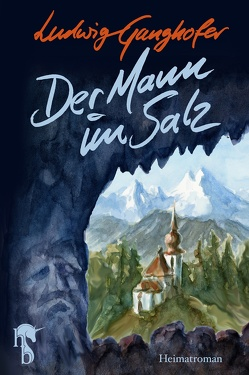 Der Mann im Salz von Ganghofer,  Ludwig