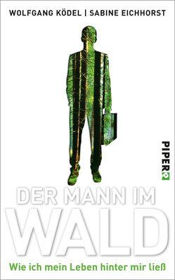 Der Mann im Wald von Eichhorst,  Sabine, Ködel,  Wolfgang