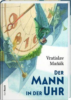 Der Mann in der Uhr von Dorn,  Lena, Kuprin,  Igor, Maňák,  Vratislav