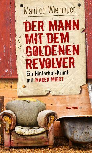 Der Mann mit dem goldenen Revolver von Wieninger,  Manfred