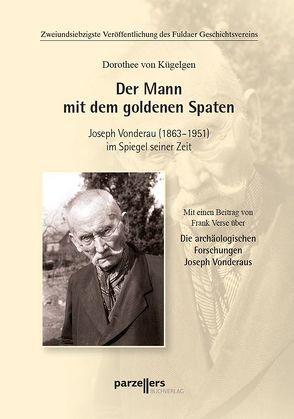 Der Mann mit dem goldenen Spaten von von Kügelgen,  Dorothee