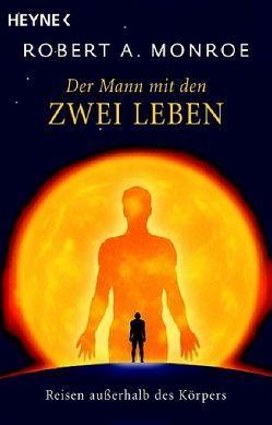 Der Mann mit den zwei Leben von Knust,  Jutta, Knust,  Theodor A., Monroe,  Robert A.