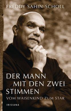 Der Mann mit den zwei Stimmen von Sahin-Scholl,  Freddy