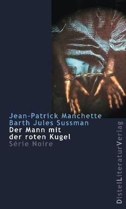 Der Mann mit der roten Kugel von Grän,  Katarina, Headline,  Doug, Manchette,  Jean P, Sussman,  Barth Jules